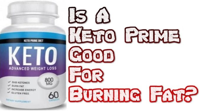 Keto Prime Reviews: Is This Advanced Keto Diet Pills A Scam Or Legit?