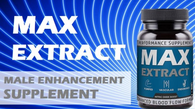 Max Extract Male Enhancement Reviews