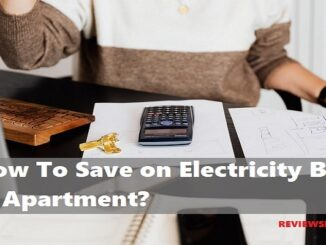How To Save on Electricity Bill in Apartment