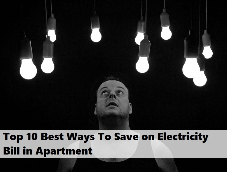 Top 10 Best Ways To Save on Electricity Bill in Apartment